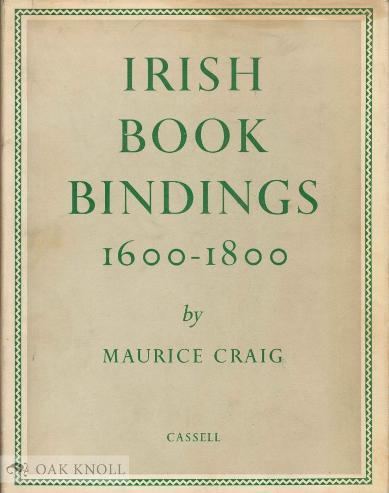 IRISH BOOKBINDINGS, 1600-1800. Maurice Craig.