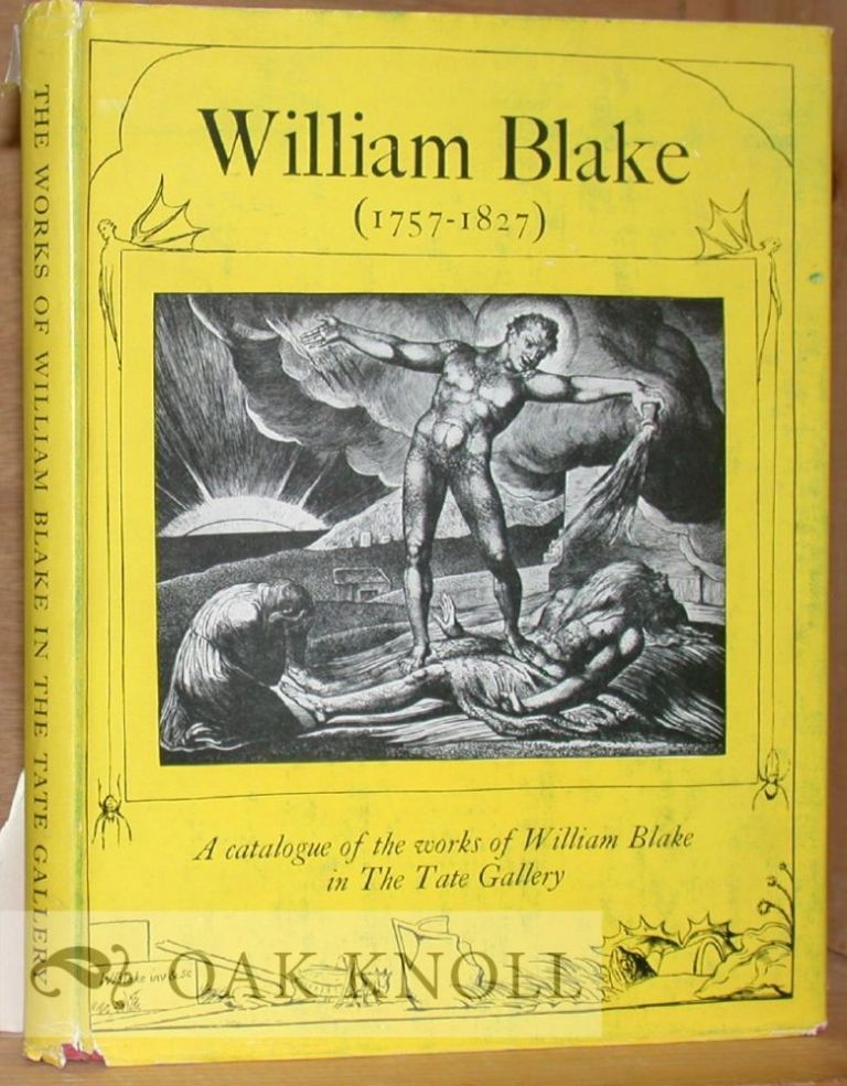 WILLIAM BLAKE (1757-1827), A CATALOGUE OF THE WORKS OF WILLIAM BLAKE IN THE TATE GALLERY. Martin Butlin.