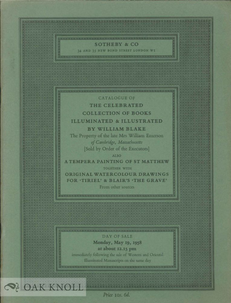 CATALOGUE OF THE CELEBRATED COLLECTION OF BOOKS ILLUMINATED & ILLUSTRATED BY WILLIAM BLAKE, THE PROPERTY OF THE LATE MRS. WILLIAM EMERSON. William Emerson.