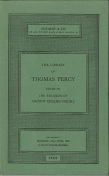 THE LIBRARY OF THOMAS PERCY 1729-1811, BISHOP OF DROMORE EDITOR OF THE RELIQUES OF ANCIENT ENGLISH POETRY.