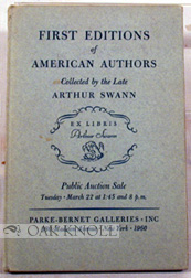 THE COLLECTION OF FIRST EDITIONS OF AMERICAN AUTHORS FORMED BY THE LATE ARTHUR SWANN.