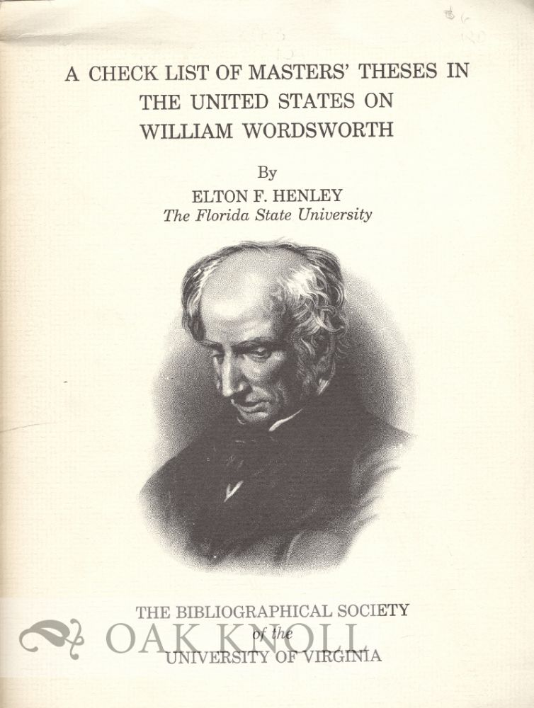 A CHECK LIST OF MASTERS' THESES IN THE UNITED STATES ON WILLIAM WORDSWORTH. Elton F. Henley.