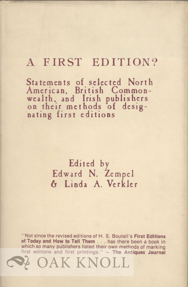 A FIRST EDITION?: STATEMENTS OF SELECTED PUBLISHERS. Edward N. Zempel, Linda A. Verkler.