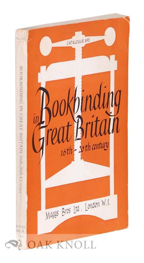 BOOKBINDING IN GREAT BRITAIN, SIXTEENTH TO THE TWENTIETH CENTURY. Maggs 893.