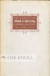 ATROCITIES OF BOOK-COLLECTING & KINDRED AFFLICTIONS. Collin Ford.