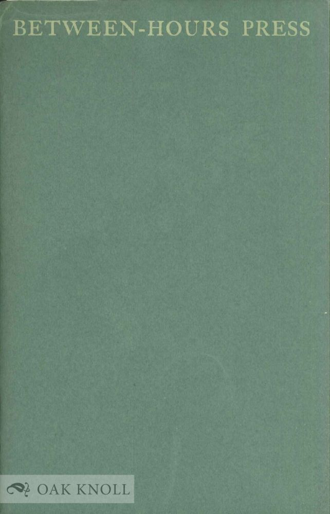 A BRIEF ACCOUNT OF THE BETWEEN-HOURS PRESS, BEN GRAUER PROPRIETOR. Lewis F. White.