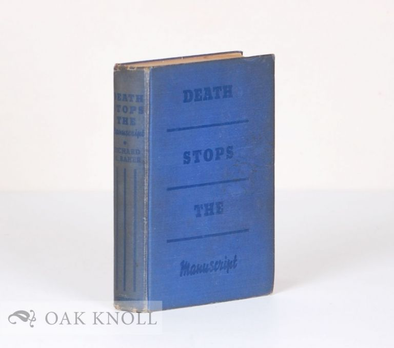 DEATH STOPS THE MANUSCRIPT FRANKLIN RUSSELL`S FIRST CASE. With an Introduction by S.S. Van Dine. Richard M. Baker.