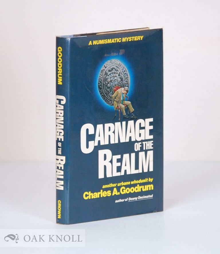 CARNAGE OF THE REALM. Charles Goodrum.