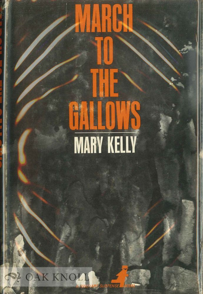 MARCH TO THE GALLOWS. Mary Kelly.