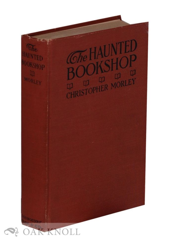 THE HAUNTED BOOKSHOP. Christopher Morley.