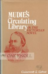 MUDIE'S CIRCULATING LIBRARY AND THE VICTORIAN NOVEL. Guinevere L. Griest.