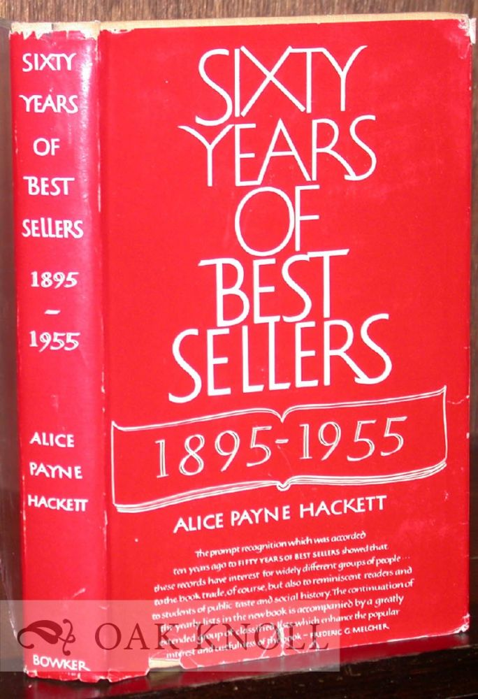 60 YEARS OF BEST SELLERS, 1895-1955. Alice Payne Hackett.