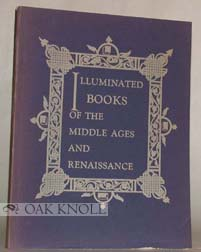 ILLUMINATED BOOKS OF THE MIDDLE AGES AND RENAISSANCE.