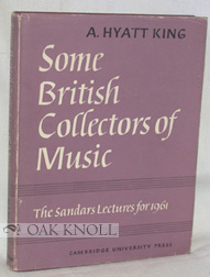 SOME BRITISH COLLECTORS OF MUSIC, C.1600-1960. A. Hyatt King.