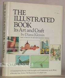 THE ILLUSTRATED BOOK: ITS ART AND CRAFT. Diana Klemin.