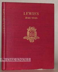 LEWIS'S, 1844-1944; A BRIEF ACCOUNT OF A CENTURY'S WORK