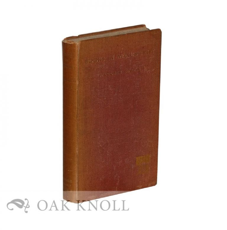 BOOKS IN MANUSCRIPT, A SHORT INTRODUCTION TO THEIR STUDY AND USE WITH A CHAPTER ON RECORDS. Falconer Madan.