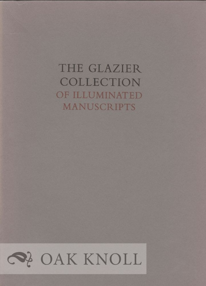 THE GLAZIER COLLECTION OF ILLUMINATED MANUSCRIPTS. John Plummer.