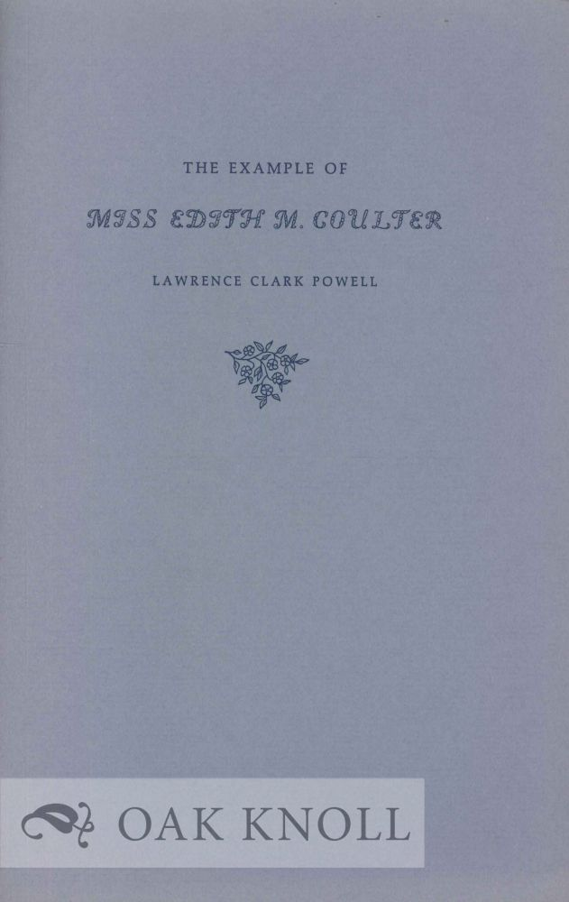 THE EXAMPLE OF MISS EDITH M. COULTER. Lawrence Clark Powell.
