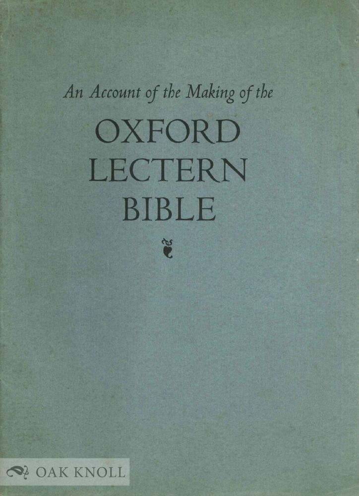 AN ACCOUNT OF THE MAKING OF THE OXFORD LECTERN BIBLE. Bruce Rogers.