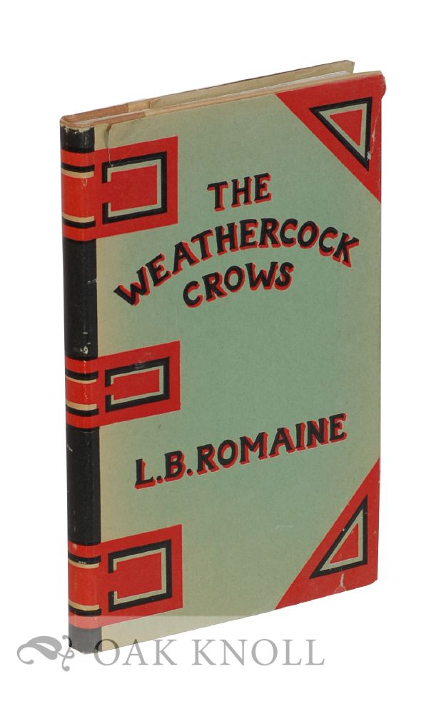 THE WEATHERCOCK CROWS. Lawrence B.1 Romaine.