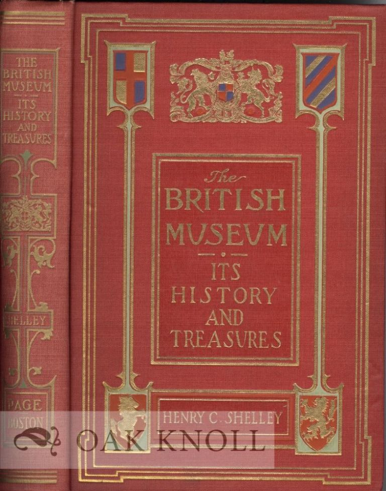 THE BRITISH MUSEUM: ITS HISTORY AND TREASURES. Henry C. Shelley.