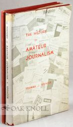 THE HISTORY OF AMATEUR JOURNALISM. Truman Spencer.