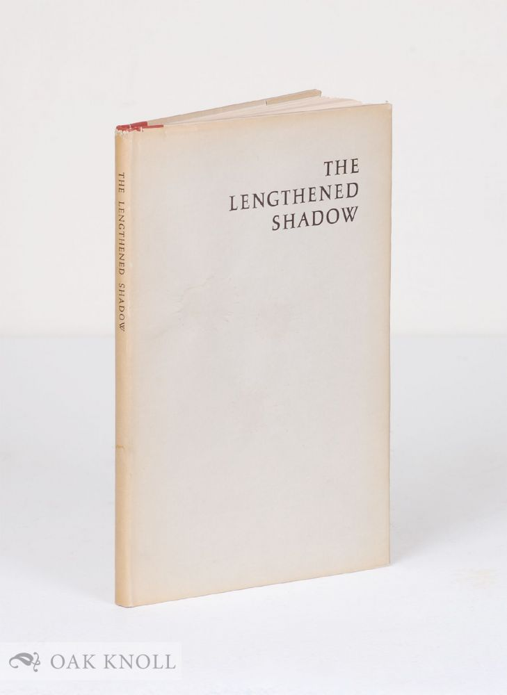 THE LENGTHENED SHADOW. Norman H. Strouse.