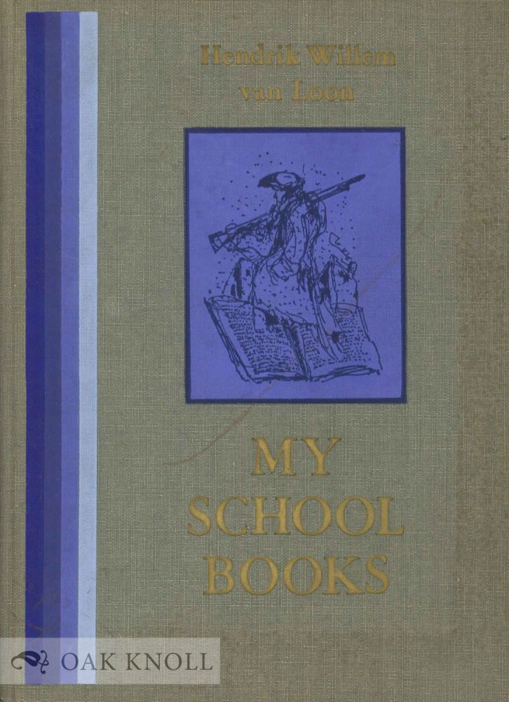 MY SCHOOL BOOKS, FROM THE UNPUBLISHED AUTOBIOGRAPHY. Hendrik Willem Van Loon.