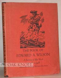 THE BOOK OF EDWARD A. WILSON, A SURVEY OF HIS WORK, 1916-1948. Norman Kent.