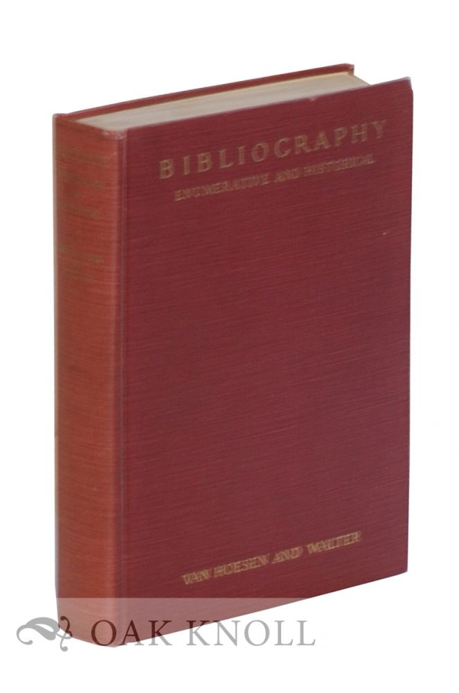 BIBLIOGRAPHY, PRACTICAL, ENUMERATIVE, HISTORICAL AN INTRODUCTORY MANUAL. Henry Bartlett1 Van Hoesen.