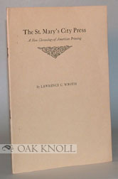 ST. MARY'S CITY PRESS, A NEW CHRONOLOGY OF AMERICAN PRINTING. Lawrence C. Wroth.
