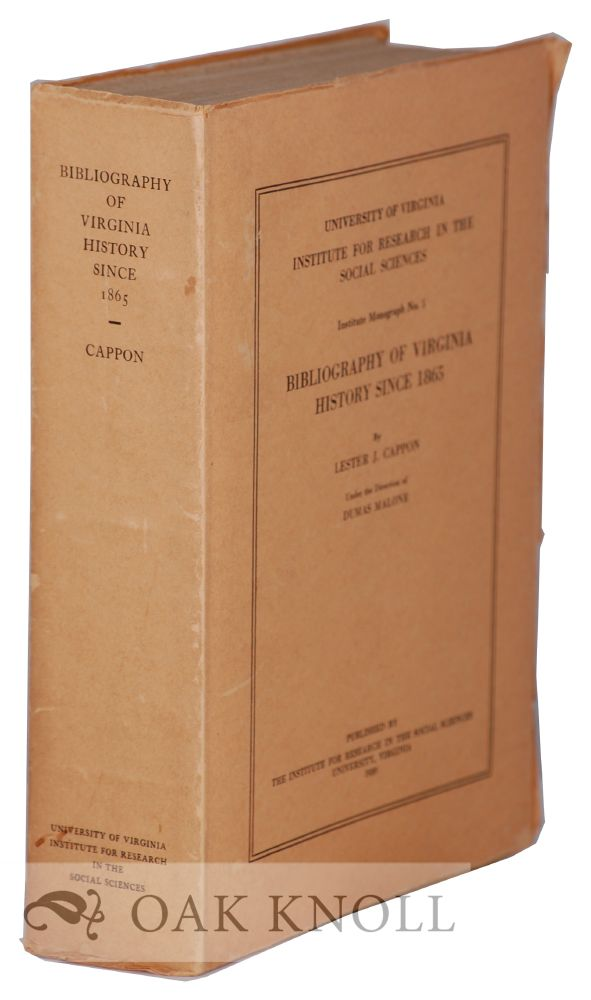 BIBLIOGRAPHY OF VIRGINIA HISTORY SINCE 1865. Lester J. Cappon.