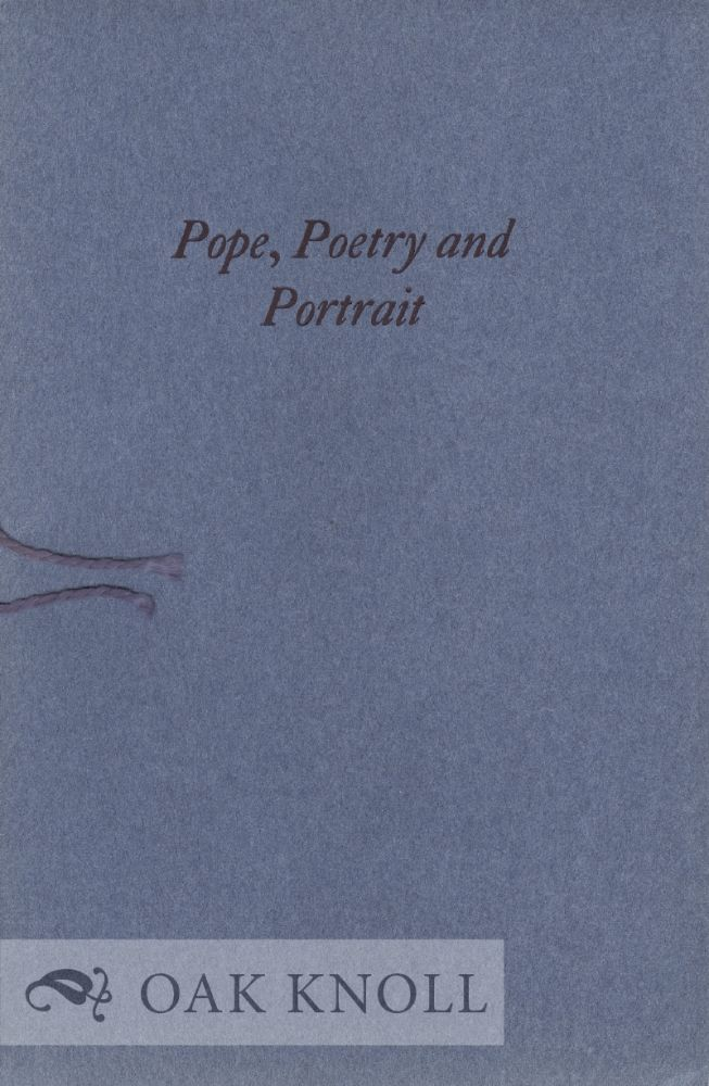 POPE, POETRY AND PORTRAIT. A. Edward Newton.