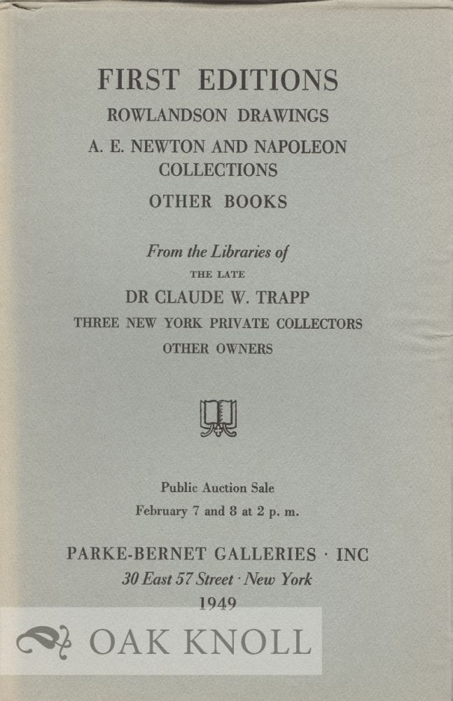 FIRST EDITIONS, ROWLANDSON DRAWINGS, A.E. NEWTON, AND NAPOLEON COLLECTIONS...FROM THE LIBRARY OF THE LATE DR CLAUDE W. TRAPP.