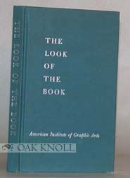 THE LOOK OF THE BOOK, A SERIES OF LUNCHEON DISCUSSIONS PRESENTED AS THE 1959-1960 PROGRAM OF THE TRADE BOOK CLINIC OF THE AMERICAN INSTITUTE OF GRAPHIC ARTS.