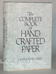 THE COMPLETE BOOK OF HANDCRAFTED PAPER. Marna Elyea Kern.