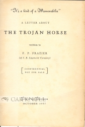 """IT'S A KIND OF A MEMORABILIA """", A LETTER ABOUT THE TROJAN HORSE WRITTEN TO F.P. FRAZIER (OF J.B. LIPPINCOTT COMPANY)."""" Christopher Morley."""