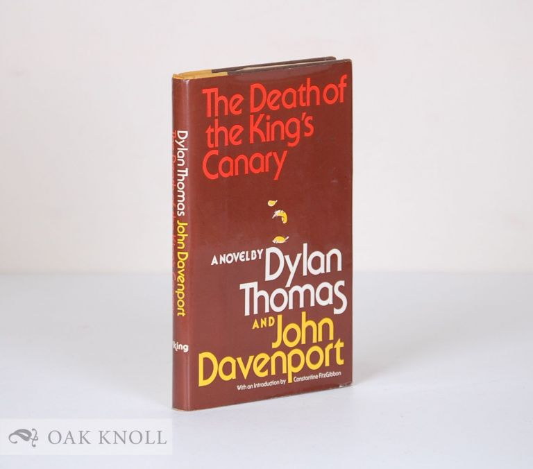 DEATH OF THE KING'S CANARY. Dylan Thomas, John Davenport.