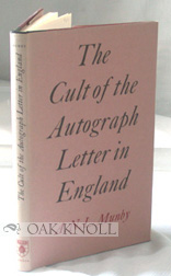 THE CULT OF THE AUTOGRAPH LETTER IN ENGLAND. A. N. L. Munby.