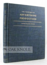 THE TECHNIQUE OF ADVERTISING PRODUCTION. Thomas Blaine Stanley.