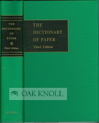 THE DICTIONARY OF PAPER, INCLUDING PULPS, BOARDS, PAPER PROPERTIES AND RELATED PAPERMAKING TERMS.