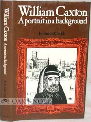 WILLIAM CAXTON, A PORTRAIT IN A BACKGROUND. Edmund Childs.