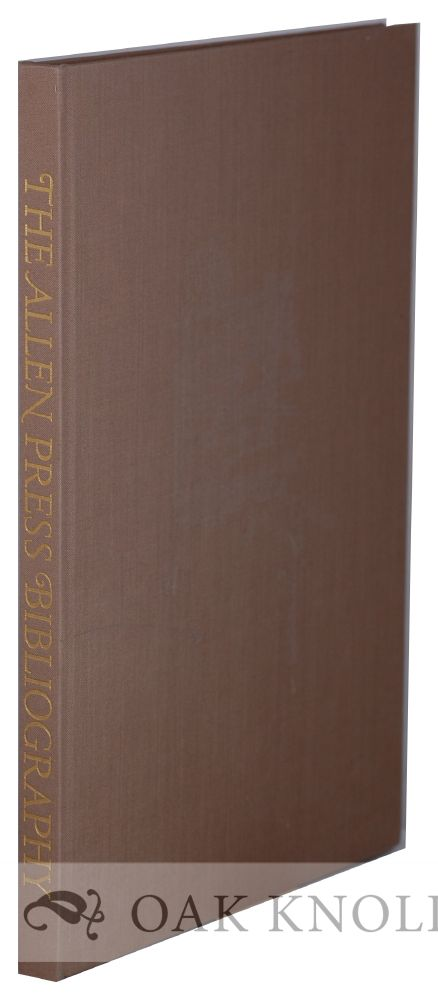 THE ALLEN PRESS BIBLIOGRAPHY, A FACSIMILE WITH ORIGINAL LEAVES AND ADDITIONS TO DATE INCLUDING A CHECKLIST OF EPHEMERA. Lewis and Dorothy Allen.