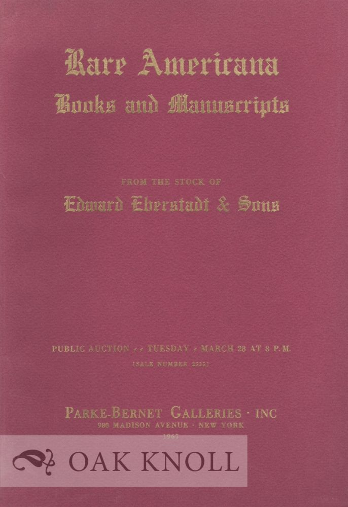 AMERICANA, RARE BOOKS AND MANUSCRIPTS FROM THE STOCK OF EDWARD EBERSTADT & SONS.
