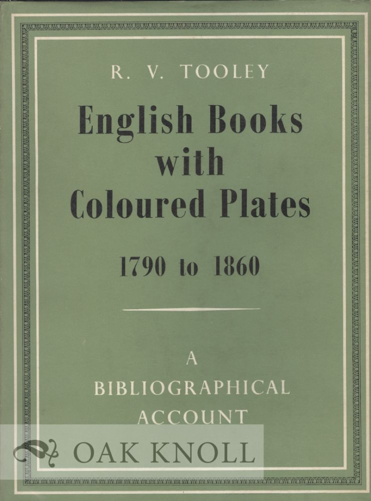 ENGLISH BOOKS WITH COLOURED PLATES 1790 TO 1860. R. V. Tooley.