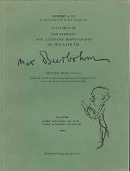 CATALOGUE OF THE LIBRARY AND LITERARY MANUSCRIPTS OF THE LATE SIR MAX BEERBOHM ...