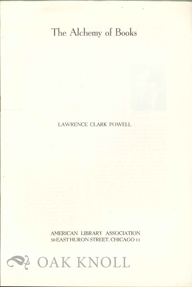 THE ALCHEMY OF BOOKS. Lawrence Clark Powell.