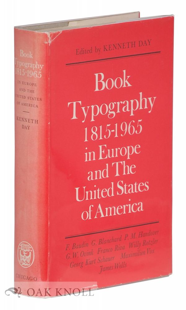 BOOK TYPOGRAPHY, 1815-1965 IN EUROPE AND THE UNITED STATES OF AMERICA. Kenneth Day.