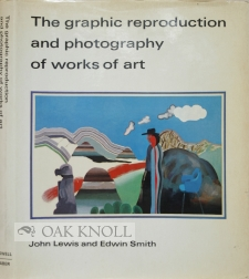 GRAPHIC REPRODUCTION AND PHOTOGRAPHY OF WORKS OF ART. John Lewis, Edwin Smith.